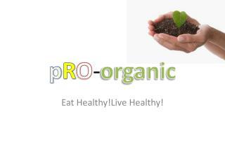 p R O - organic