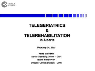 TELEGERIATRICS    TELEREHABILITATION in Alberta