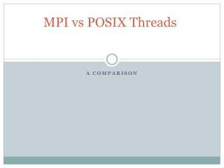 MPI  vs  POSIX Threads