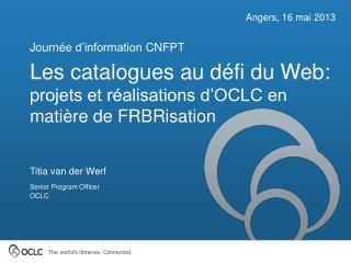 Les catalogues au  défi  du Web: p rojets et réalisations d'OCLC en matière de  FRBRisation