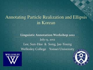 Annotating Particle Realization and Ellipsis  in Korean