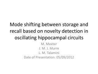 M.  Meeter J. M. J.  Murre L. M.  Talamini Date of Presentation: 05/09/2012