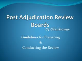 Post Adjudication Review Boards