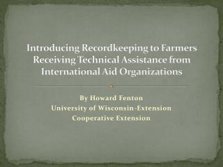 By Howard Fenton University of Wisconsin-Extension Cooperative Extension