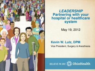 LEADERSHIP   Partnering with your hospital or healthcare system