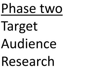 Phase two Target Audience Research