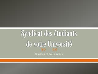 Syndicat des étudiants de  votre Université