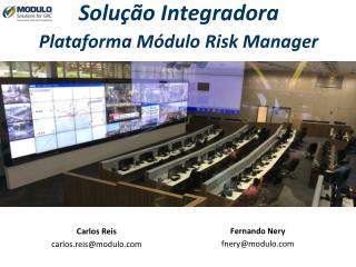 Solução Integradora Plataforma Módulo  Risk Manager