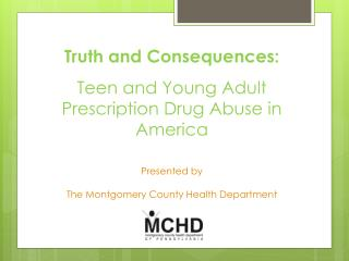 Truth and Consequences: Teen and Young Adult Prescription Drug Abuse in America