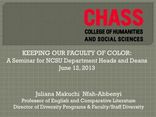 KEEPING OUR FACULTY OF COLOR: A Seminar for NCSU Department Heads and Deans June 12, 2013