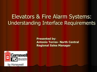 Elevators & Fire Alarm Systems:  Understanding Interface Requirements