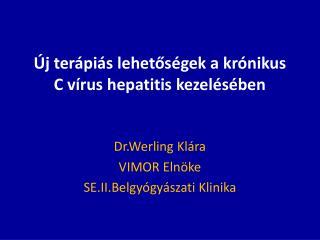 Új terápiás lehetőségek a krónikus C vírus hepatitis kezelésében