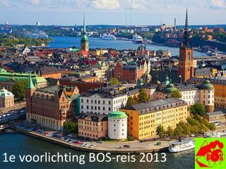 1e  voorlichting  BOS- reis  2013
