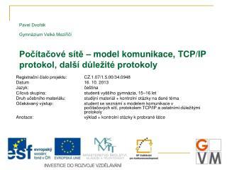 Registrační číslo projektu: CZ.1.07/1.5.00/34.0948 Datum 16.  10. 2013 Jazyk: čeština