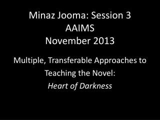 Minaz Jooma : Session 3 AAIMS November 2013