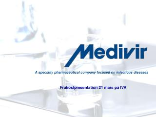 A specialty pharmaceutical company focused on infectious diseases