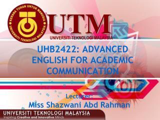 UHB2422: ADVANCED ENGLISH FOR ACADEMIC COMMUNICATION