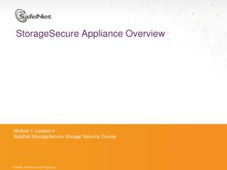 StorageSecure Appliance Overview