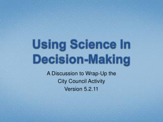Using Science In Decision-Making