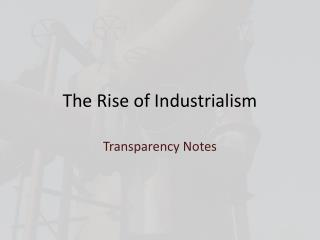 The Rise of Industrialism