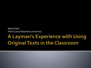 A Layman s Experience with Using Original Texts in the Classroom