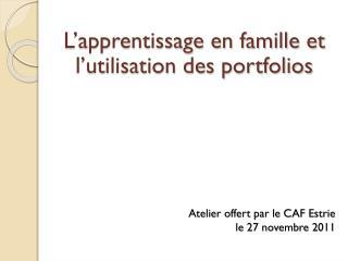 Atelier offert par le CAF Estrie  le 27 novembre 2011