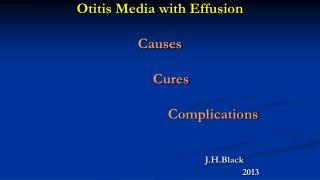 Otitis Media with Effusion Causes       Cures Complications