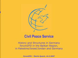 Civil Peace Service History and Structures in Germany  forum ZFD in the Balkan Region,