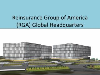 Reinsurance Group of America (RGA) Global Headquarters