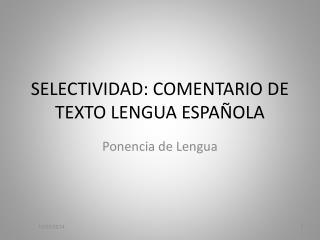 SELECTIVIDAD: COMENTARIO DE TEXTO LENGUA ESPA OLA
