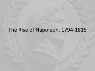 The Rise of Napoleon, 1794-1815