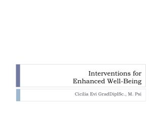 Interventions for  Enhanced Well-Being