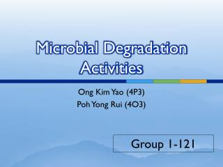 Microbial Degradation Activities