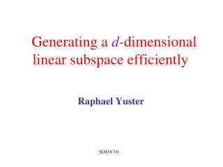 Generating a  d -dimensional linear subspace efficiently