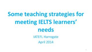 Some teaching strategies for meeting IELTS learners� needs