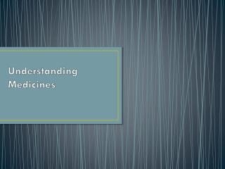 Understanding Medicines