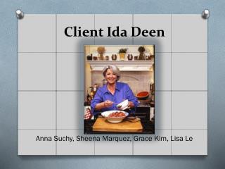 Client Ida  Deen