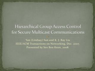 Hierarchical Group Access Control  for Secure Multicast Communications
