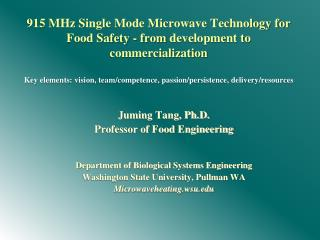 Juming Tang, Ph.D. Professor of Food Engineering Department of Biological Systems Engineering