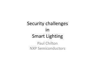Security challenges  in Smart Lighting