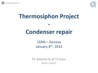 Thermosiphon Project - Condenser repair CERN – Geneva January 8 th , 2014