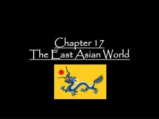 Chapter 17 The East Asian World