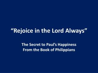 """""""Rejoice in the Lord Always"""""""