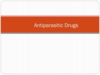Antiparasitic Drugs