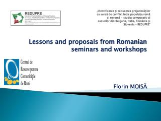 Lessons and proposals from Romanian seminars and workshops Florin MOIS ?
