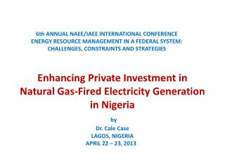 6th  ANNUAL NAEE/IAEE INTERNATIONAL CONFERENCE ENERGY RESOURCE MANAGEMENT IN A FEDERAL SYSTEM: