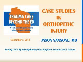 Case studies in orthopedic injury
