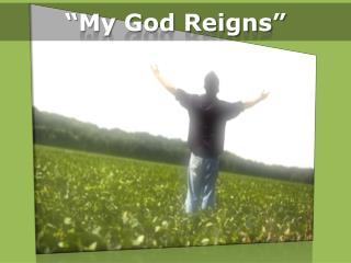 """My God Reigns"""