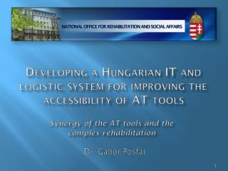 Developing  a  Hungarian  IT and  logistic system for improving the accessibility  of AT  tools