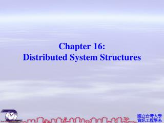 Chapter  16:  Distributed  System Structures
